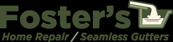 Foster's Home Repair/Seamless Gutters, LLC